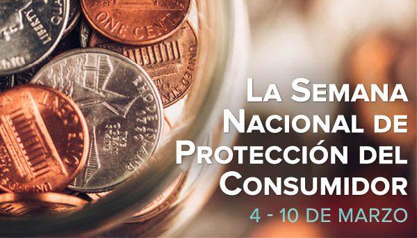 PREPÁRATE PARA LA SEMANA NACIONAL DE PROTECCIÓN DEL CONSUMIDOR 2018