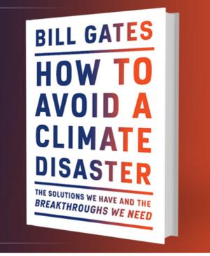 NUEVO LIBRO DE BILL GATES: CÓMO EVITAR EL DESASTRE CLIMÁTICO